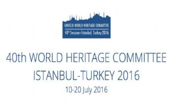 40th SESSION OF THE WORLD HERITAGE COMMITTEE IN ISTANBUL
