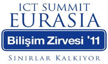 ICT SUMMIT EURASIA 2011 <br> BİLİŞİM ZİRVESİ-SINIRLAR KALKIYOR